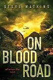 Best Books On Vietnam Wars - On Blood Road (a Vietnam War Novel) Review