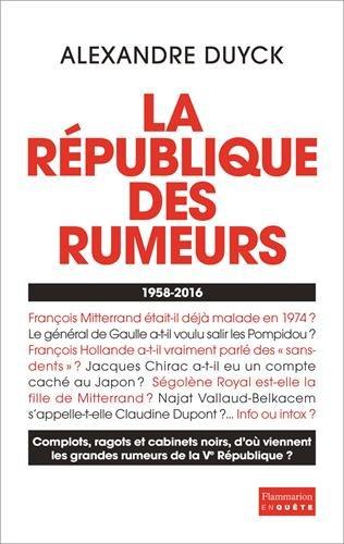 La Rpublique des rumeurs (1958-2016)