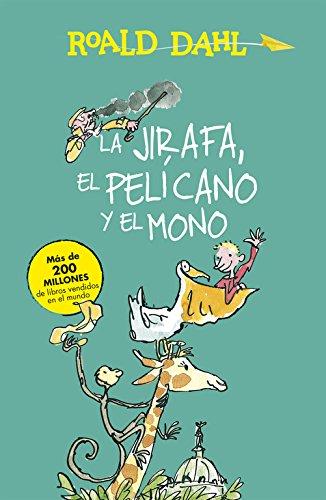 La Jirafa, el Pelícano y el Mono por ROALD DAHL