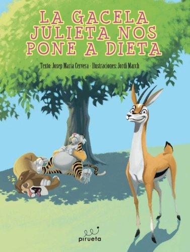Gacela Julieta Nos Pone A Dieta,L por Josep Maria Cervera
