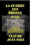 L'attaque de la Maison-Blanche, La guerre des drones, tome 3
