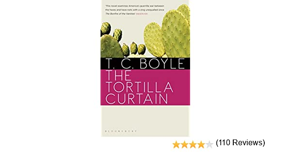 the tortilla curtain review The tortilla curtain by t coraghessan boyle book-reviews easter fiestas-traditions perspectives religion san miguel de allende, guanajuato.
