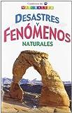 Desastres y Fenómenos Naturales (Cuadernos de Naturaleza)