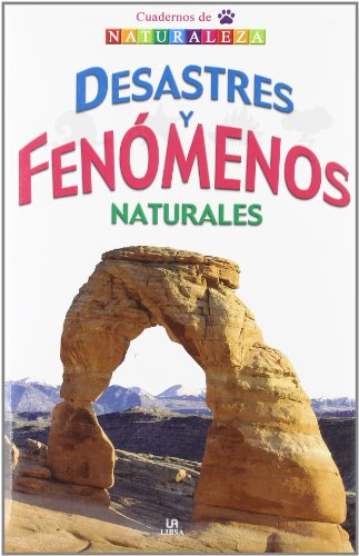 Desastres y fenomenos naturales/ Natural Disasters and Phenomenon por Luis Tomas Melgar