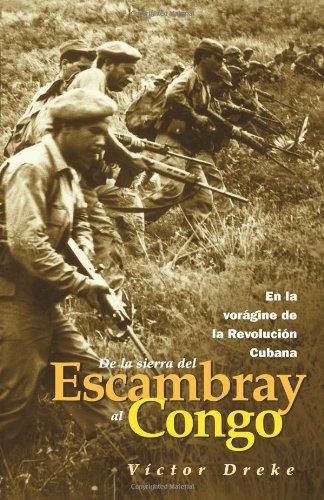 De la Sierra del Escambray al Congo: En la Voragine de la Revolucion Cubana: In the Whirlwind of the Cuban Revolution