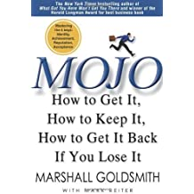[Mojo] How to Get It, How to Keep It, How to Get It Back If You Lose It ] BY [Goldsmith, Marshall]Hardcover