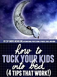 How to Tuck Your Kids into Bed - 4 Tips that WORK!