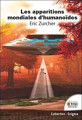 Les Apparitions Mondiales d'Humanoides par Zurcher Eric