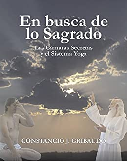 En busca de lo Sagrado: Las Cámaras Secretas y el Sistema Yoga