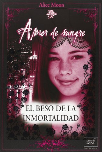 El beso de la inmortalidad / A Kiss For Immortality par ALICE MOON