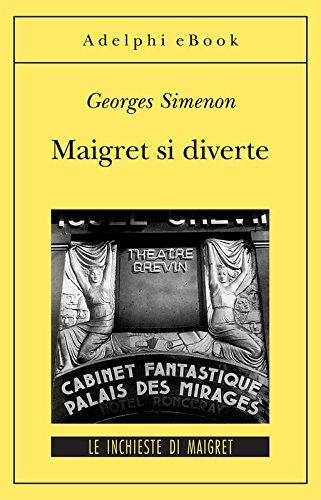 Maigret si diverte: Le inchieste di Maigret (50 di 75) (Le inchieste di Maigret: romanzi)