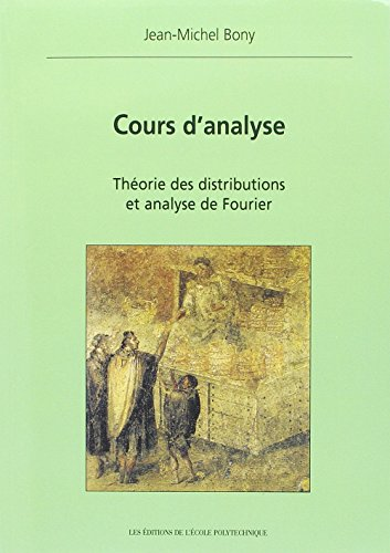 Cours d'analyse - Thorie des distributions et analyse de Fourier