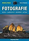 Fotografie: Berge, Landschaft, Outdoor, Action (Wissen & Praxis) (Wissen & Praxis (Alpine Lehrschriften)) - Bernd Ritschel