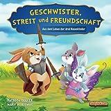 Geschwister, Streit und Freundschaft: Aus dem Leben der drei...