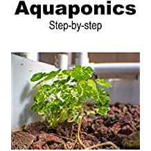 AQUAPONICS STEP BY STEP (English Edition)