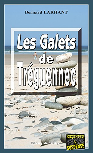 Les Galets de Tréguennec: Une enquête de Paul Capitaine en Bretagne (Enquêtes & Suspense) par Bernard Larhant