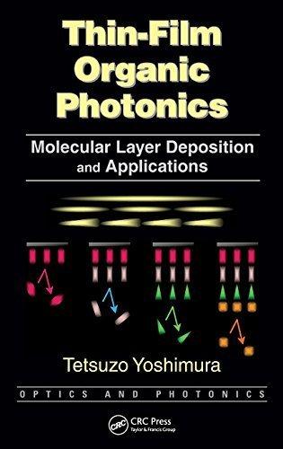 thin-film-organic-photonics-molecular-layer-deposition-and-applications-optics-and-photonics-1st-edi