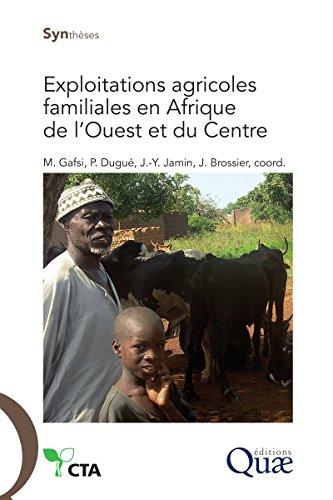 Exploitations agricoles familiales en Afrique de l'Ouest et du Centre: Enjeux, caractéristiques et éléments de gestion