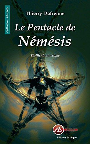Le Pentacle de Némésis: Thriller fantastique (Atlantéïs)