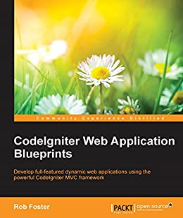CodeIgniter Web Application Blueprints eBook: Rob Foster
