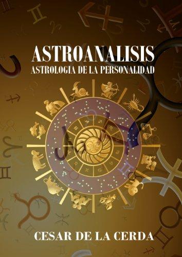 ASTROANALISIS: Astrología de la Personalidad por César  de la Cerda