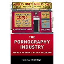The Pornography Industry: What Everyone Needs to Know
