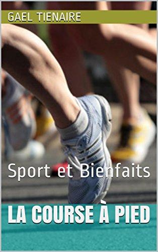 La course à pied: Sport et Bienfaits par Gael Tienaire