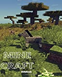 Minecraft Notebook Beautiful Designed: Journal, Blank Book Perfect Gift for Kids. Diary to Write Stories, Memory Book, Cool for Anyone Who Loves Minecraft