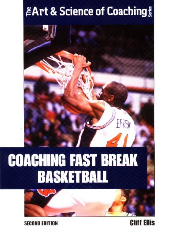 Coaching Fast Break Basketball (Art & Science of Coaching S.) por Cliff Ellis