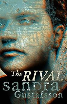 The Rival (English Edition) van [Gustafsson, Sandra]