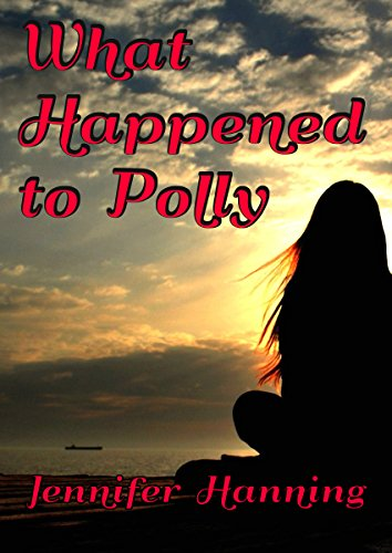 What Happened To Polly by Jennifer Hanning