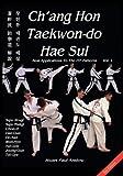 Ch'ang Hon Taekwon-do Hae Sul - Real Applications to the ITF Patterns: Vol 1