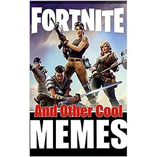 Memes: 2019 Edition Fortnite: Funny Memes Cool AF
