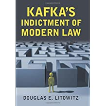 Kafka's Indictment of Modern Law