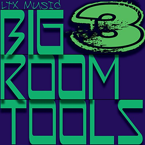 Big Room Tools (Volume 3) [Explicit] - Room Tool