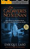 LOS CADÁVERES NO SUEÑAN (Ethan Bush nº 2) (Spanish Edition)