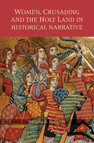 Women, Crusading and the Holy Land in Historical Narrative (25) (Warfare in History)