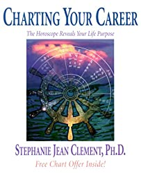 Charting Your Career: The Horoscope Reveals Your Life Purpose