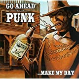 Go Ahead Punk... Make My Day