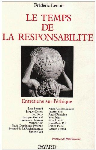Le Temps de la responsabilité : Entretiens sur l'éthique