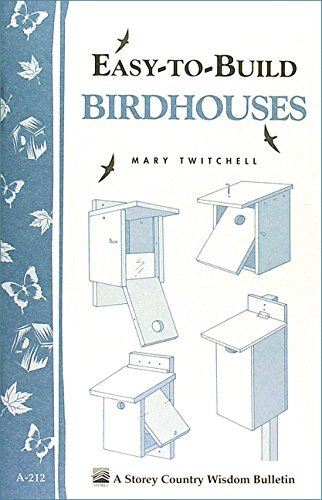 Easy-to-Build Birdhouses: Storey's Country Wisdom Bulletin A-212 (Storey Country Wisdom Bulletin) by Mary Twitchell (1999-01-08)