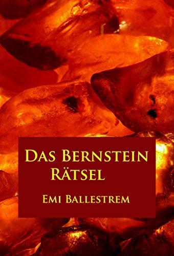 Das Bernstein-Rätsel: historischer Roman