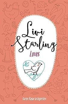 Livi Starling Loves by [Ingerslev, Karen Rosario]