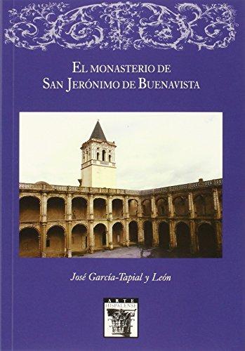 El monasterio de San Jerónimo de Buenavista (Arte Hispalense) por José García-Tapial y León