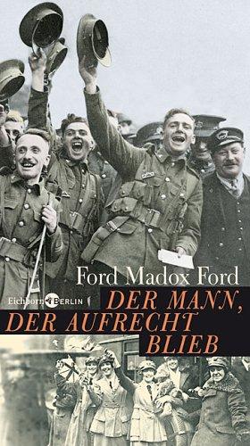 Buchseite und Rezensionen zu 'Der Mann, der aufrecht blieb: Roman' von Ford Madox Ford