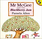 Mr McGee and the Blackberry Jam (Picture Puffin)
