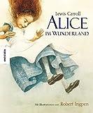 Alice im Wunderland. Bibliophile ungekürzte Ausgabe mit Illustrationen von Robert Ingpen - Lewis Carroll