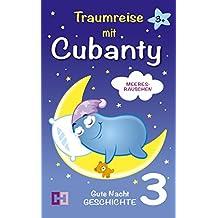 Meeresrauschen - Gute Nacht Geschichte: 3. Traumreise mit Cubanty (Traumreise mit Cubanty - Gutenachtgeschichten)