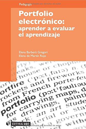 Portfolio electrónico: aprender a evaluar el aprendizaje (Manuales) por Elena Barberà Gregori