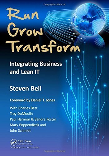 Run Grow Transform: Integrating Business and Lean IT by Steven C Bell (2012-09-06)